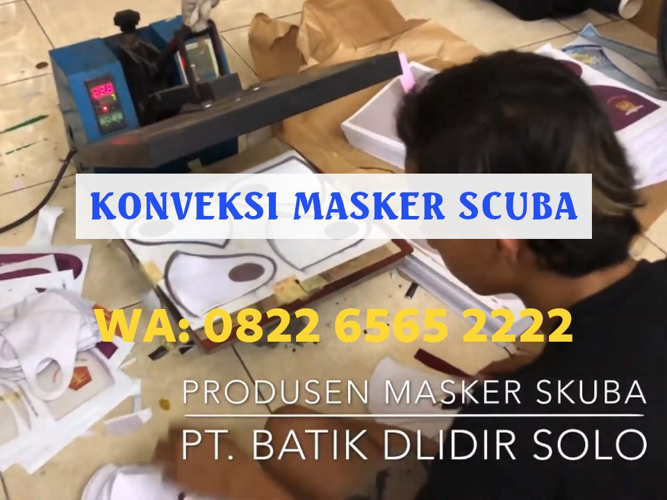 Konveksi Masker Scuba Semarang Bahan 100% Asli Harga Pabrik WA: 082265652222